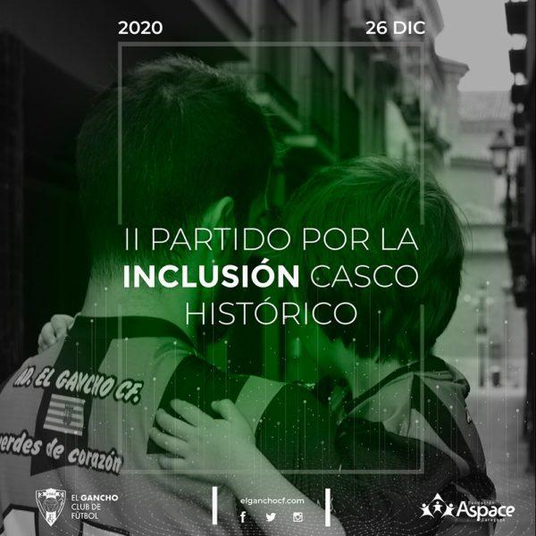 Cartel del El Gancho CF del II Partido por la Inclusión Casco Histórico